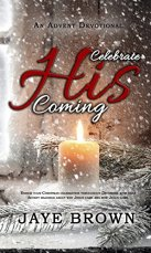 Celebrate His Coming
