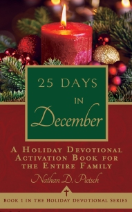 25 Days in December: A Holiday Devotional by Nathan D. Pietsch