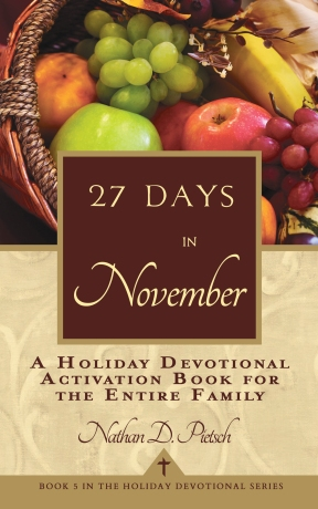 27 Days in November (Holiday Devotional Series Book 5) by Nathan D. Pietsch